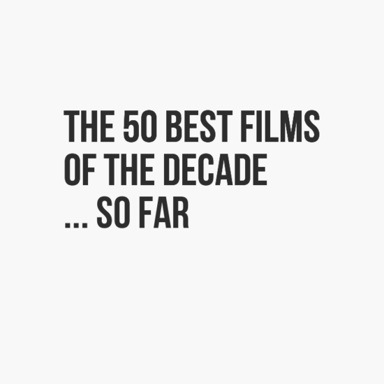 the50bestfilms0aofthedecade0asofar-default (1)